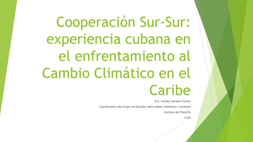 Cooperación Sur-Sur: experiencia cubana en el enfrentamiento al Cambio Climático en el Caribe